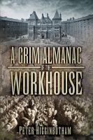 Grim Almanac of the Workhouse