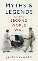 Myths & Legends of the Second World War