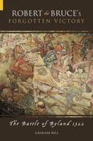 Robert the Bruce's Forgotten Victory