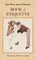 Well-bred Person's Book of Etiquette