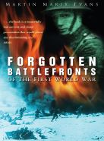 Forgotten Battlefronts of the First World War