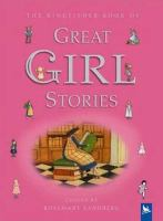 The Kingfisher Book of Great Girl Stories