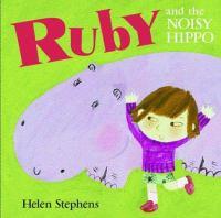 Ruby And The Noisy Hippo