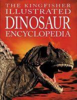 Kingfisher Illustrated Dinosaur Encyclopedia