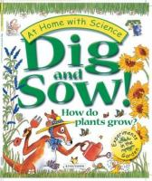 Dig and Sow! How Do Plants Grow?
