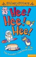 Hee! Hee! Hee!