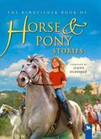 The Kingfisher Book of Horse & Pony Stories