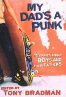 My Dad's A Punk : 12 Stories About Boys and Their Fathers