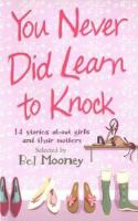 You Never Did Learn to Knock