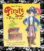 How to Be A Pirate in 7 Days or Less