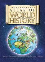 The Kingfisher Atlas of World History