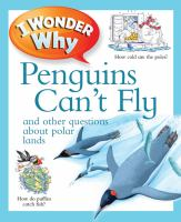I Wonder Why Penguins Can't Fly and Other Questions About Polar Lands