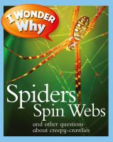 I Wonder Why Spiders Spin Webs