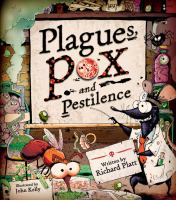 Plagues, Pox, and Pestilence
