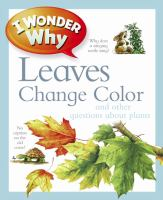 I Wonder Why Leaves Change Color and Other Questions About Plants