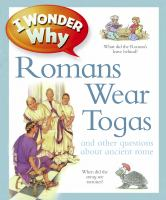 I wonder why Romans wear togas and other questions about Rome / An Other Questions About Rome