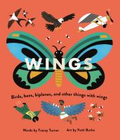 Wings : birds, bees, biplanes, and other things with wings