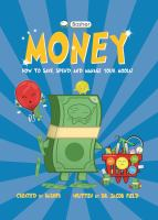 Basher Money: How To Save, Spend, And Manage Your Moola!