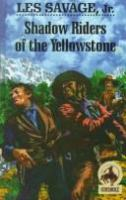 Shadow Riders Of The Yellowstone