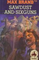 Sawdust and Six Guns