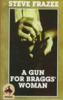 A Gun for Braggs' Woman