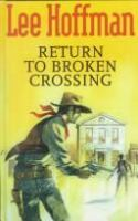 Return to Broken Crossing