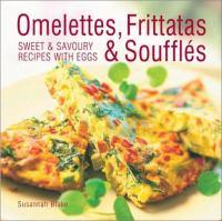 Omelettes, Frittatas & Soufflés