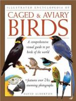 Illustrated Encyclopedia of Caged & Aviary Birds