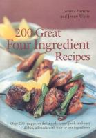 200 Great Four Ingredient Recipes