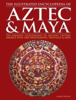 The Illustrated Encyclopedia of Aztec & Maya