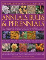 A Gardener's Practical Guide to Annuals, Bulbs & Perennials