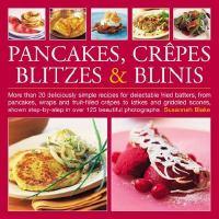 Pancakes, Crêpes, Blitzes & Blinis