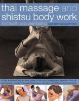 Thai Massage and Shiatsu Body Work for Health and Well-being