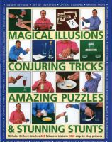 Magical Illusions, Conjuring Tricks, Amazing Puzzles and Stunning Stunts