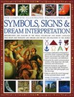 The Complete Illustrated Encyclopedia of Symbols, Signs & Dream Interpretation