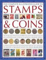 The Complete Illustrated Guide to Stamps & Coins