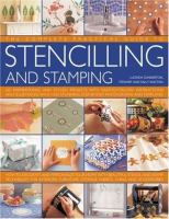The Complete Practical Guide to Stencilling & Stamping