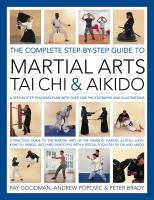 The Complete Step-by-step Guide to Martial Arts, T'ai Chi & Aikido