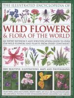 The Illustrated Encyclopedia of Wild Flowers & Flora of the World