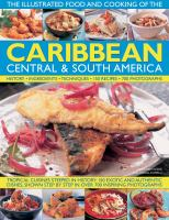 The Illustrated Food and Cooking of the Caribbean, Central & South America