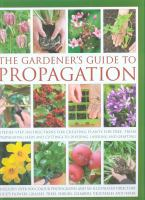 The Gardener's Guide to Propagation