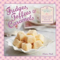 Fudges, Toffees & Caramels