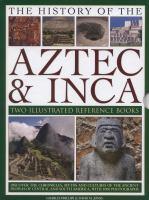The Illustrated History of the Aztecs & Maya