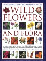 An Illustrated Identifier and Encyclopedia Wild Flowers and Flora