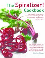 The Spiralizer! Cookbook