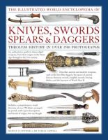 The Illustrated World Encyclopedia of Knives, Swords, Spears & Daggers