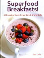 Superfood Breakfasts!