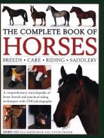 Complete Book of Horses: Breeds, Care, Riding, Saddlery