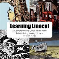 Learning Linocut : a comprehensive guide to the art of relief printing through linocut