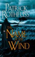 Name of the Wind : A Novel